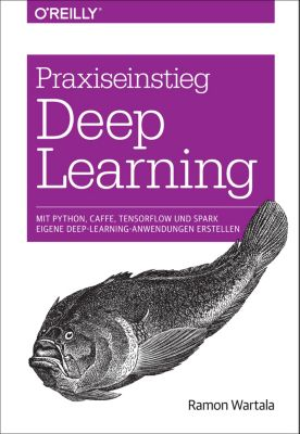 Animals: Praxiseinstieg Deep Learning, Ramon Wartala