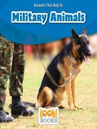 Animals That Help Us (LOOK! Books™): Military Animals, Wiley Blevins