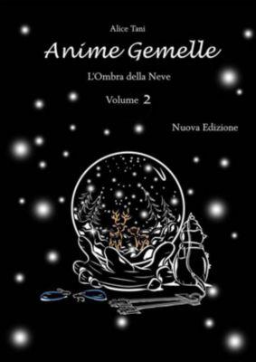 Anime Gemelle. L'Ombra della Neve. Volume 2, Alice Tani
