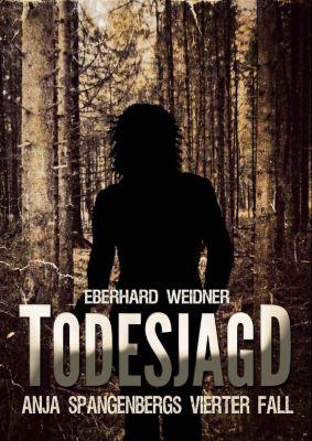 Anja Spangenberg: TODESJAGD, Eberhard Weidner