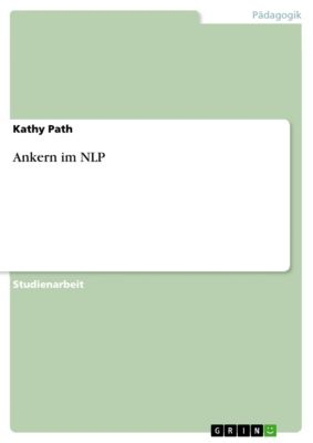Ankern im NLP, Kathy Path