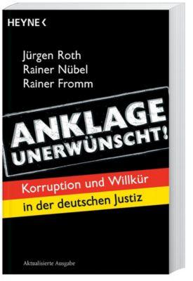 Anklage unerwünscht!, Jürgen Roth, Rainer Nübel, Rainer Fromm