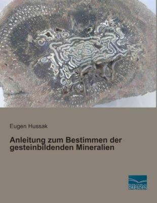 Anleitung zum Bestimmen der gesteinbildenden Mineralien, Eugen Hussak