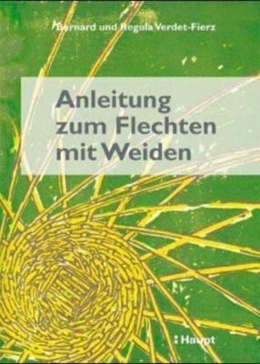 Anleitung zum Flechten mit Weiden, Bernard Verdet-Fierz, Regula Verdet-Fierz