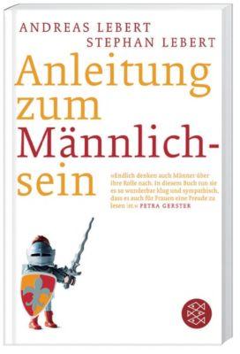 Anleitung zum Männlichsein, Andreas Lebert, Stephan Lebert