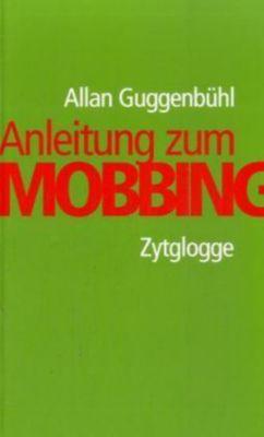 Anleitung zum Mobbing, Allan Guggenbühl