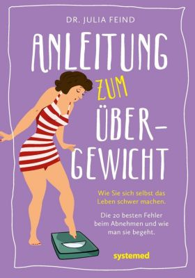 Anleitung zum Übergewicht, Julia Feind