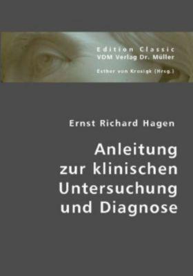 Anleitung zur klinischen Untersuchung und Diagnose, Ernst R. Hagen