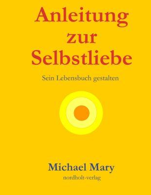 Anleitung zur Selbstliebe, Michael Mary