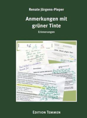 Anmerkungen mit grüner Tinte - Renate Jürgens-Pieper |