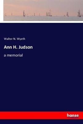 Ann H. Judson, Walter N. Wyeth