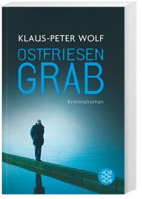 Ann Kathrin Klaasen Band 3: Ostfriesengrab - Klaus-Peter Wolf |