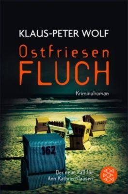 Ann Kathrin Klaasen ermittelt: Ostfriesenfluch, Klaus-Peter Wolf