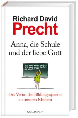 Anna, die Schule und der liebe Gott, Richard David Precht