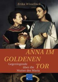 Anna im Goldenen Tor, Erika Wisselinck