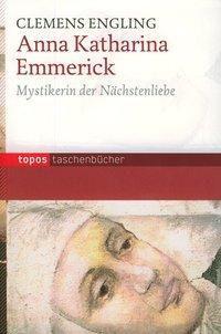 Anna Katharina Emmerick, Clemens Engling