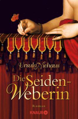 Anna-Laminit-Romane Band 1: Die Seidenweberin, Ursula Niehaus