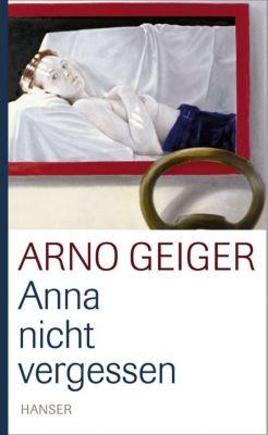 Anna nicht vergessen, Arno Geiger