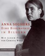 Anna Seghers, Eine Biographie in Bildern, Anna Seghers