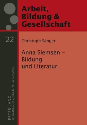 Anna Siemsen - Bildung und Literatur - Christoph Sänger pdf epub