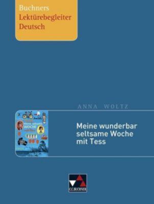 Anna Woltz: Meine wunderbar seltsame Woche mit Tess - Stephan Gora |