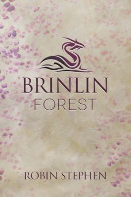 Annals of the Brinlocks: Brinlin Forest, Robin Stephen