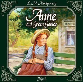 Anne auf Green Gables - Die Ankunft, Audio-CD, Lucy Maud Montgomery