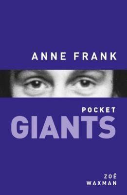 Anne Frank: pocket GIANTS, Zoe Waxman