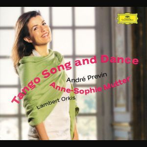 Anne-Sophie Mutter - Tango Song and Dance, Anne-Sophie Mutter, Lambert Orkis, Previn