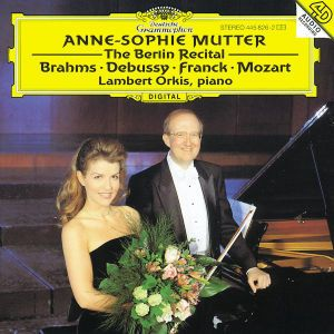 Anne-Sophie Mutter - The Berlin Recital, Anne-Sophie Mutter, Lambert Orkis