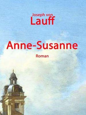 Anne-Susanne, Joseph von Lauff