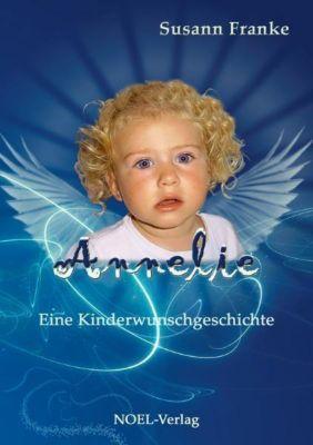 Annelie - eine Kinderwunschgeschichte, Susann Franke