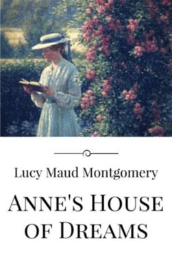 Anne's House of Dreams, Lucy Maud Montgomery