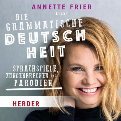 Annette Frier liest: Die grammatische Deutschheit, Various Artists