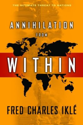 Annihilation from Within, Fred Charles Iklé