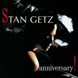 Anniversary, Stan Getz