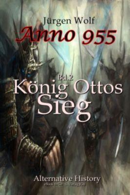 Anno 955 (Bd2): König Ottos Sieg, Jürgen Wolf