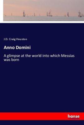 Anno Domini, J.D. Craig Houston