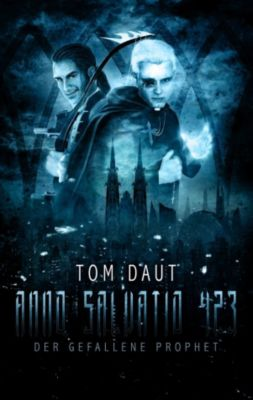 Anno Salvatio 423: ANNO SALVATIO 423 - Der gefallene Prophet, Tom Daut