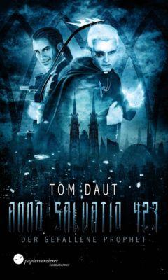 Anno Salvatio 423 - Der gefallene Prophet, Tom Daut