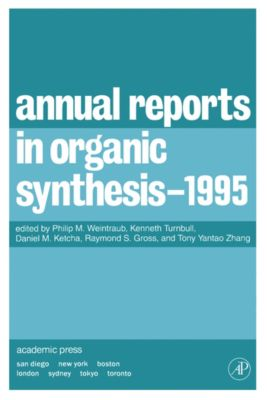 Annual Reports in Organic Synthesis: Annual Reports in Organic Synthesis 1995