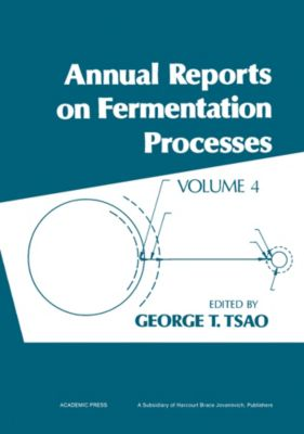 Annual Reports on Fermentation Processes: Annual Reports on Fermentation Processes
