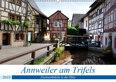 Annweiler am Trifels - Fachwerkidylle in der Pfalz (Wandkalender 2019 DIN A2 quer), Thomas Bartruff