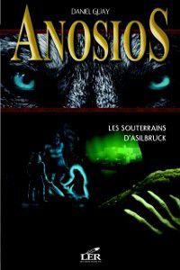 Anosios 3 : Les souterrains d'Asilbruck, Daniel Guay
