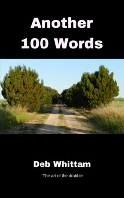 Another 100 Words, Deb Whittam