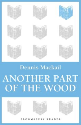 Another Part of the Wood, Denis Mackail