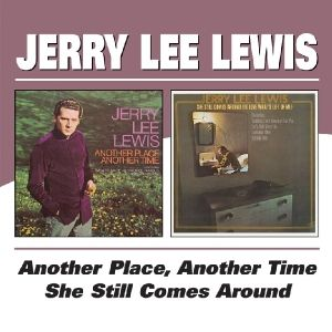 Another Place Another Time/She Still Comes Round, Jerry Lee Lewis