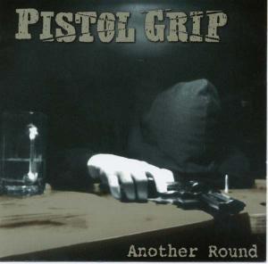 Another Round, Pistol Grip