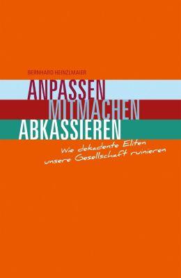 Anpassen, Mitmachen, Abkassieren, Bernhard Heinzlmaier