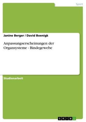 Anpassungserscheinungen der Organsysteme - Bindegewebe, Janine Berger, David Boenigk